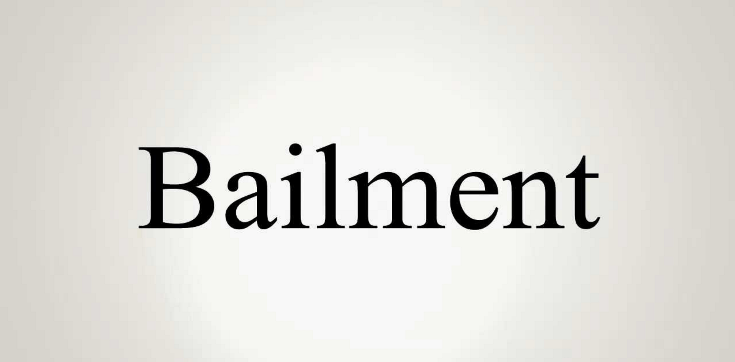 Bailment Property Law